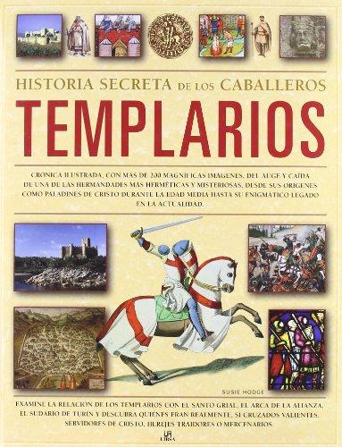 Historia Secreta de los Caballeros Templarios: The Secret History of the Knights Templar - Hodge, Susie