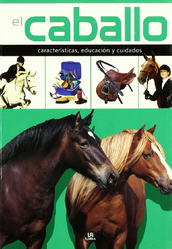 9788466218276: El caballo/ The Horse: Caracteristicas, educacion y cuidados/ Characteristics, Education and Care (Spanish Edition)
