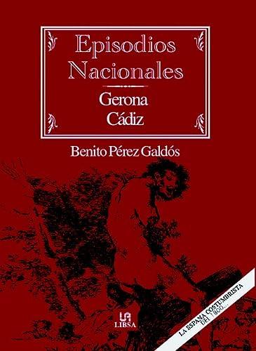 9788466218610: Gerona - Cádiz (Episodios Nacionales)
