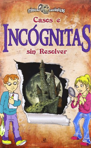 9788466218887: Casos e incognitas sin resolver / Unsolved Cases and Mysteries (Cronicas Fantasticas / Fantastic Chronicles) (Spanish Edition)