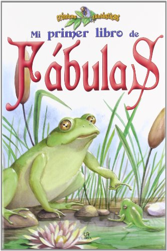 9788466218894: Mi primer libro de fabulas/ My First Book of Fables (Cronicas Fantasticas/ Fantastic Chronicles) (Spanish Edition)