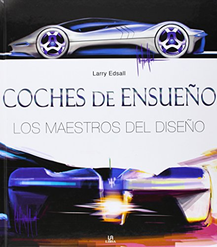 Coches de ensueno/ Fantastic Cars: Los Maestros Del Diseño (Spanish Edition) (9788466218986) by Larry Edsall