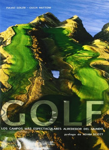 Golf.los campos mas espectaculares del mundo: Golob, Fulvio