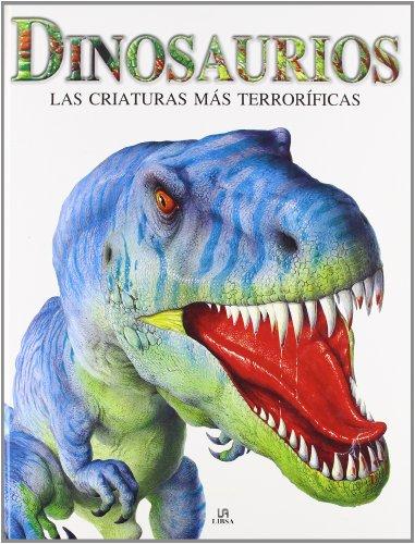 9788466219228: Dinosaurios: Las Criaturas más Terroríficas (Criaturas Terroríficas)