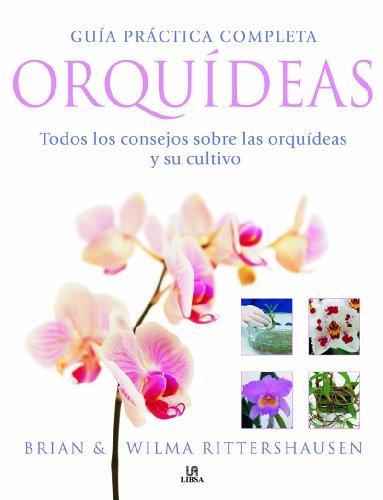 9788466219235: Guía Práctica Completa Orquídeas: Todos los Consejos sobre las Orquídeas y su Cultivo (Plantas de Interior y jardín)