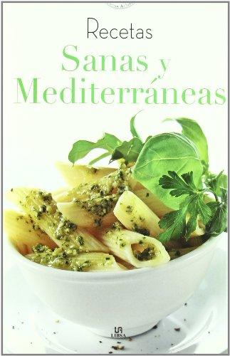 9788466219860: Recetas sanas y mediterraneas/ Healthy and Mediterranean Recipes (Cocina Actual/ Current Cuisine) (Spanish Edition)