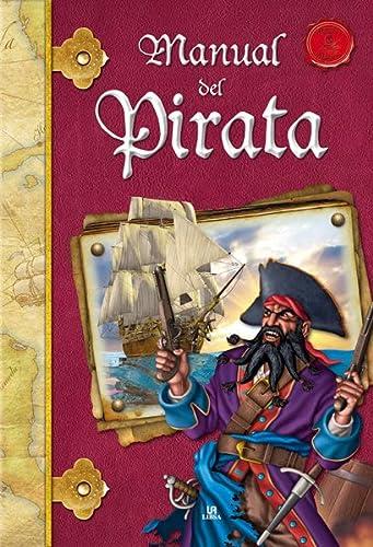 Manual del pirata / Pirate's Manual (Spanish Edition): Zarzuela, Alejandra Ramirez; Celis...