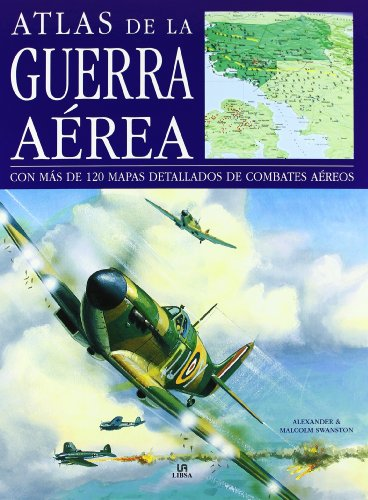 9788466221016: Atlas de la guerra aerea / Atlas of the aerial war: Con Mas De 120 Mapas Detallados De Combates Aereos / With over 120 Detailed Maps of Aerial Combat (Spanish Edition)