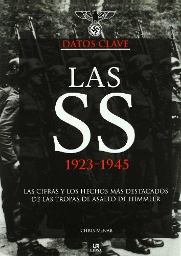 9788466221030: Las SS 1923-1945 / The 1923-1945 SS: Las Cifras Y Los Hechos Mas Destacados De Las Tropas De Asalto De Himmler / the Figures and Salient Facts of the Assault Troops of Himmler (Spanish Edition)