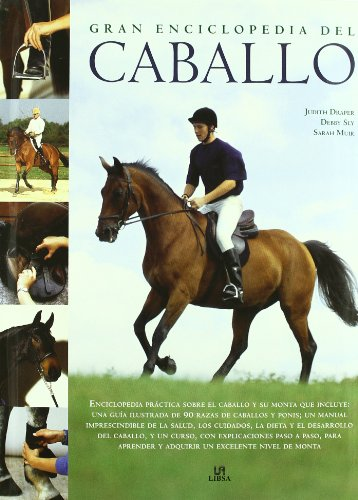 Gran enciclopedia del caballo / Horse and Rider (Spanish Edition) (8466221050) by Judith Draper; Debby Sly; Sarah Muir