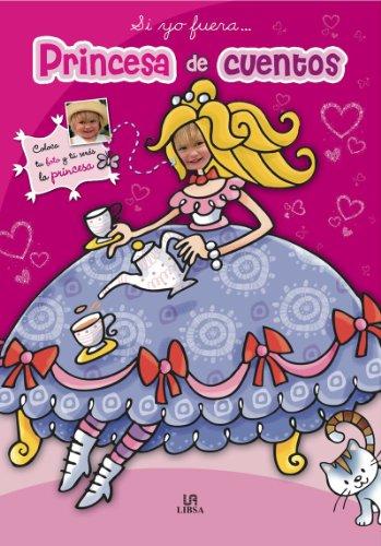 9788466221535: Princesa de cuentos / Princess Stories (Si Yo Fuera... / If I Were...) (Spanish Edition)