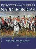 9788466221641: Ejércitos de las Guerras Napoleónicas: Una Historia Ilustrada (Historia Militar)