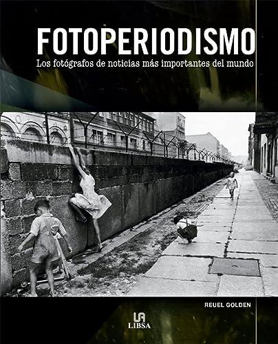 9788466221658: Fotoperiodismo / Photojournalism: Los más importantes fotografos de noticias del mundo / The World's Greatest News Photographers (Spanish Edition)