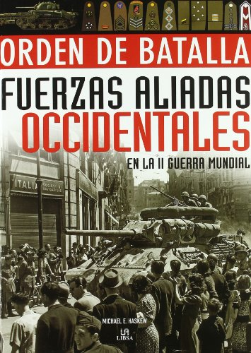 9788466221665: Fuerzas aliadas occidentales en la II guerra mundial/Western Allied forces of World War II: Orden de batalla/Order of Battle (Spanish Edition)