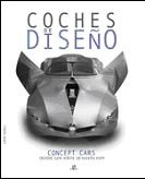9788466221863: Coches de diseno / Concept Cars: Concept Cars Desde Los Anos 30 Hasta Hoy / From the 1930s to the Present (Spanish Edition)