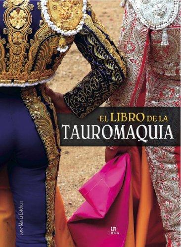 El libro de la tauromaquia / The Book of Bull Fighting (Spanish Edition): Esteban, Jose Maria