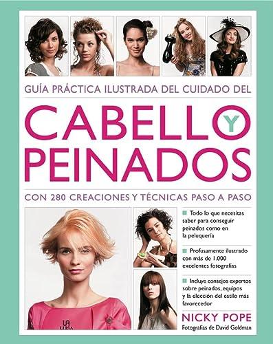 9788466222044: Guía Práctica Ilustrada del Cuidado del Cabello y Peinados: Con 280 Creaciones y Técnicas Paso a Paso (Salud y Bienestar)