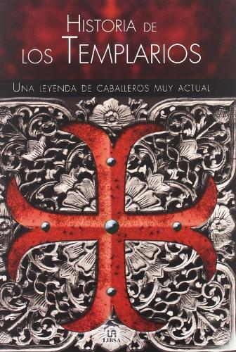 9788466222617: Historia de los Templarios: Una Leyenda de Caballeros muy Actual