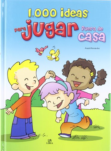9788466223867: 1.000 ideas para jugar fuera de casa / 1.000 ideas for outdoors games (Spanish Edition)