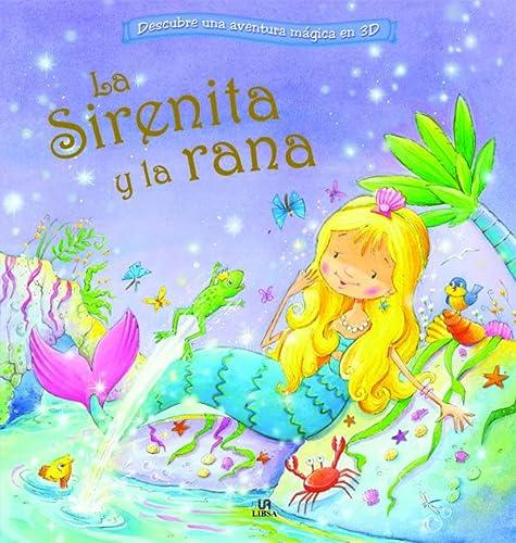9788466223911: La Sirenita y la Rana (Descubre una Aventura Mágica en 3D)