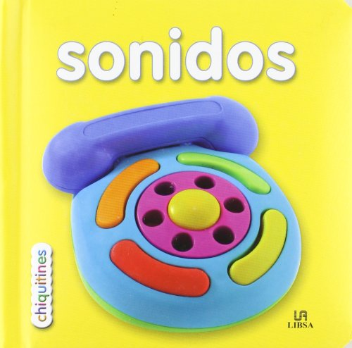 Sonidos / Sounds (Chiquitines) (Spanish Edition)