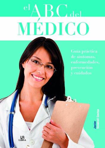9788466224383: El ABC del medico / The Physician's ABC: Guía práctica de síntomas, enfermedades, prevención y cuidados / Practical Guide of Symptoms, Diseases, Prevention and Care (Spanish Edition)