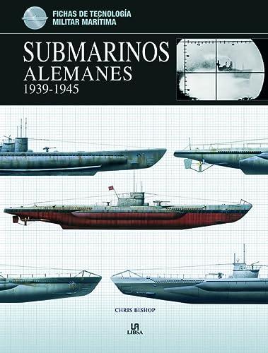 9788466224413: Submarinos Alemanes 1939-1945 (Fichas de Tecnología Militar)