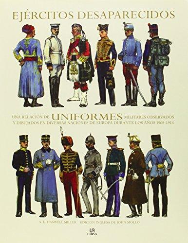 9788466224567: Ejércitos Desaparecidos: Una Relación de Uniformes Militares Observados y Dibujados en Diversas Naciones de Europa Durante los Años 1908-1914 (Guerreros del Mundo)