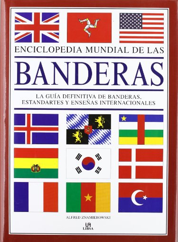 9788466224772: Enciclopedia Mundial de las Banderas: La Guía Definitiva de Banderas, Estandartes y Enseñas Internacionales (Arte Universal)