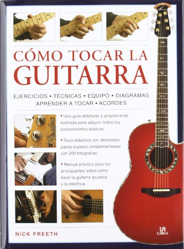 9788466224857: Como tocar la guitarra / How to Play the Guitar: Una guia didactica paso a paso con 200 fotografias / Step by Step Teaching Guide With 200 Photos (Spanish Edition)