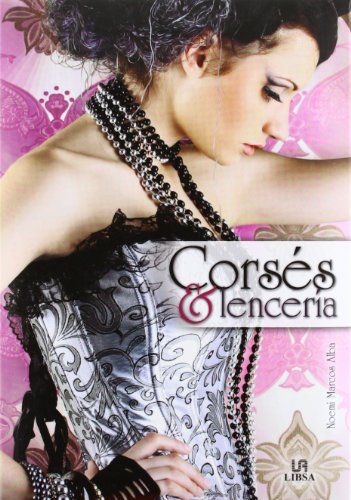 9788466225236: Corses y lenceria / Corsets and Lingerie: El alma femenina / The Feminine Soul (Spanish Edition)