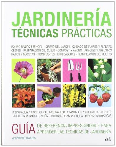 9788466225373: Jardinería Técnicas Prácticas: Una Completa Guía sobre Técnicas, Diseño, Siembra y Mantenimiento del Jardín y la Huerta (Plantas de Interior y Jardín)