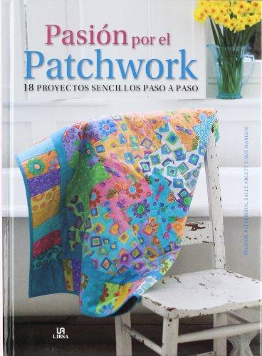 9788466225496: Pasión Por El Patchwork (Manualidades y Complementos)