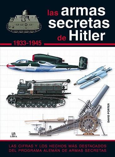 Las armas secretas de Hitler 1933-1945 / Hitler's Secret Weapons 1933-1945: Las cifras y los hechos más destacados del programa Alemán de armas ... Secret Weapons Programm (Spanish Edition) (8466225501) by Porter, David