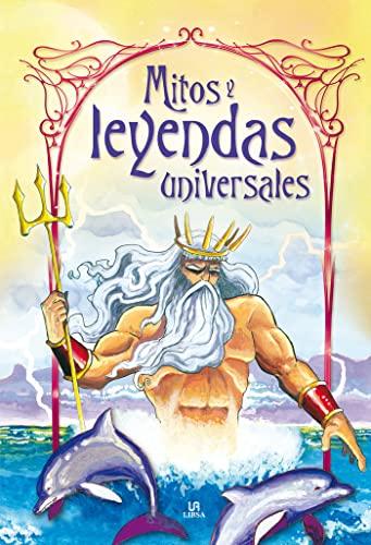 9788466225700: Mitos y leyendas universales / Universal myths and legends (Cuentos Y Leyendas / Tales and Legends) (Spanish Edition)