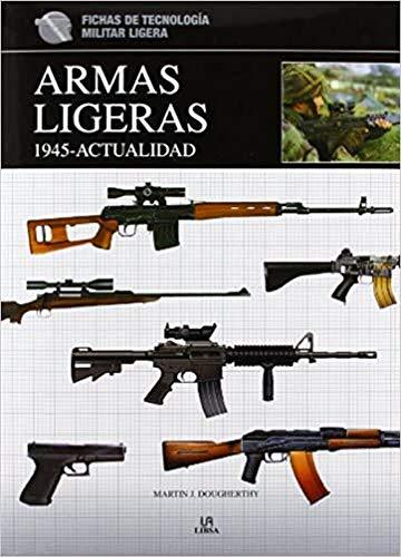 9788466225915: Armas Ligeras 1.945-Actualidad (Fichas de Tecnología Militar)