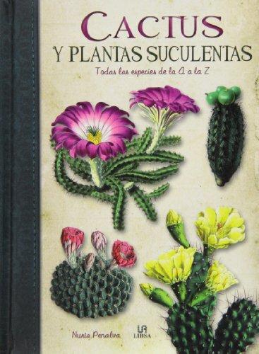 9788466226325: Cactus y Plantas Suculentas: Todas las Especies de la A a la Z