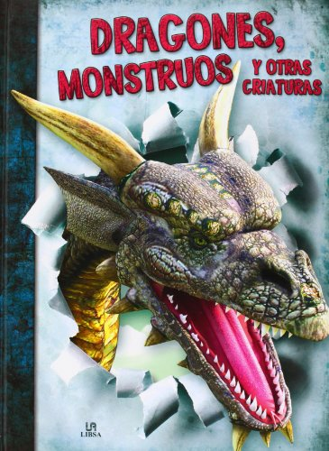 Dragones, monstruos y otras criaturas / Dragons, monsters and other creatures (Spanish Edition): ...