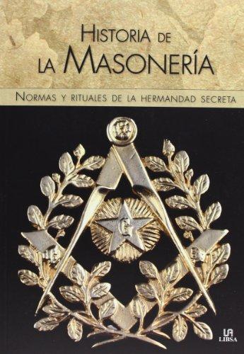 9788466226998: Historia De La Masonería. Normas Y Rituales De La Hermandad Secreta (Temas de Historia)