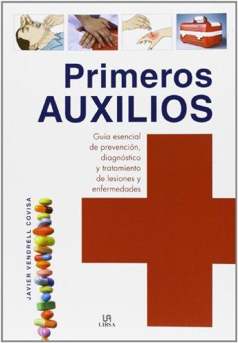 9788466227025: Primeros Auxilios. Guía Esencial De Prevención, Diagnóstico Y Tratamiento De Lesiones Y Enfermedades (Salud y Bienestar)