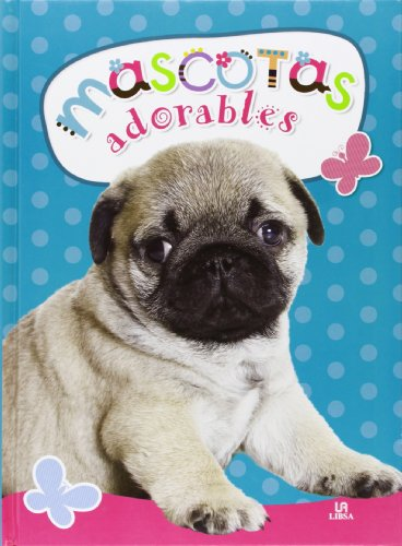 9788466227162: Mascotas Adorables