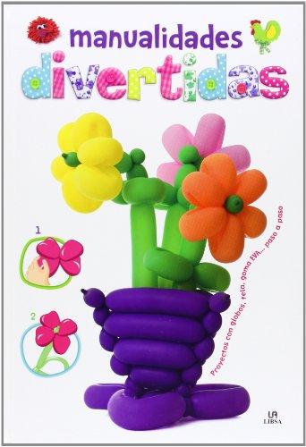 9788466227261: Manualidades divertidas: proyectos con globos, tela, goma eva pas o a paso (Manualidades para Niños)
