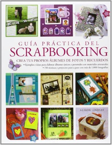 9788466227391: Guía práctica del scrapbooking / The Complete Practical Guide to Scrapbooking: Crea Tus Propios Albumes De Fotos Y Recuerdos (Spanish Edition)