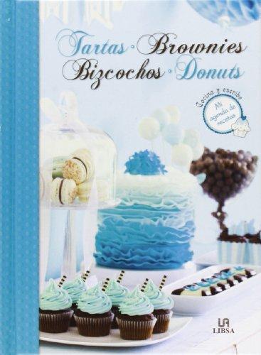 9788466227940: Tartas,brownies,bizcoches,donuts (Mi agenda de recetas)