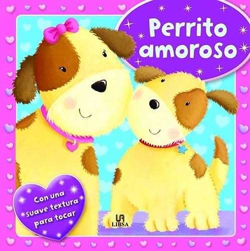 9788466228251: Perrito Amoroso (Mi Primer Libro con Textura)