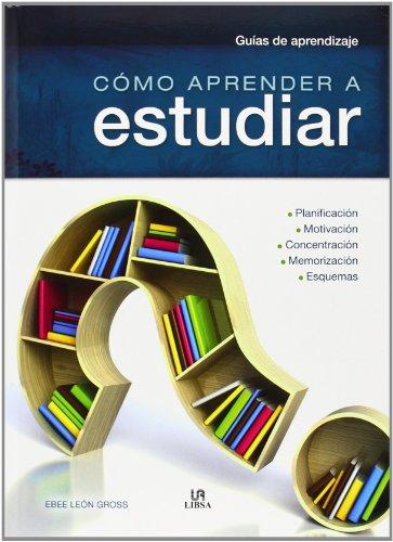 9788466228329: Cómo aprender a estudiar (Guías de aprendizaje)