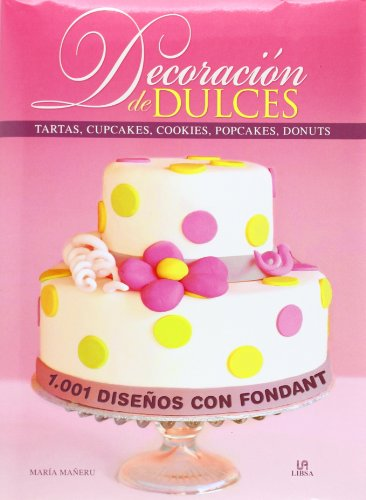 9788466228350: Decoración de dulces: 1001 diseños con fondant