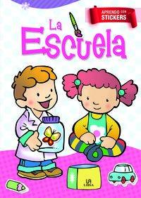 ESCUELA, LA -APRENDO CON STICKERS - Equipo editorial