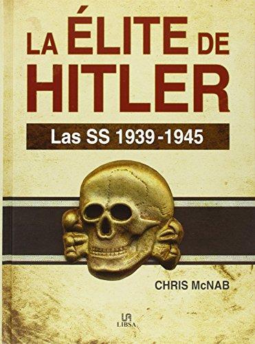 La elite de hitler- las ss 1939-1945: Chris Mcnab