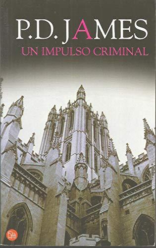 9788466300315: Un impulso criminal